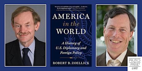 P&P Live! Robert B. Zoellick   AMERICA IN THE WORLD with Philip Zelikow tickets