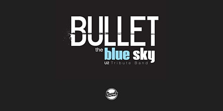 Bullet the Blue Sky - A Tribute to U2 tickets