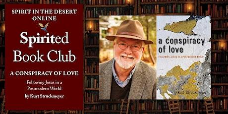Spirited Book Club ~ A Conspiracy of Love by Kurt Struckmeyer tickets