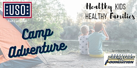 Healthy Kids, Healthy Families   Camp Adventure! tickets
