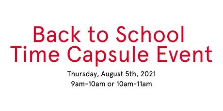 Back to School Time Capsule Event tickets