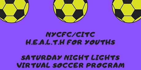 HEALTH for Youths NYCFC Saturday Night Lights Virtual Soccer Program tickets