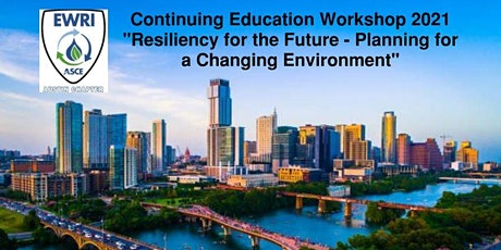 EWRI Workshop Resiliency for the Future—Planning for a Changing Environment tickets