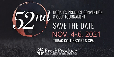 Celebrate FPAA's 52nd Nogales Produce Convention! tickets