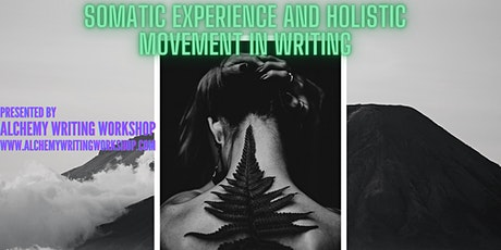 Somatic Experience and Holistic Movement in Writing tickets