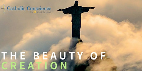 Catholic Conscience Presents: The Beauty of Creation biglietti