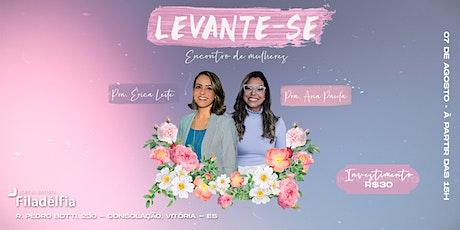 LEVANTE-SE | Encontro de Mulheres com Érica Leite e Ana Paula Alberto ingressos