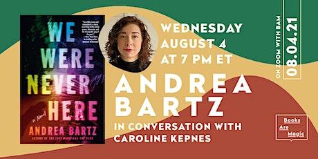 Andrea Bartz: We Were Never Here w/ Caroline Kepnes tickets