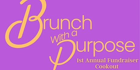 Brunch With a Purpose 1st Annual Fundraiser Cookout tickets