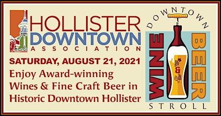 Hollister Downtown Association Downtown Wine &  Beer Stroll tickets