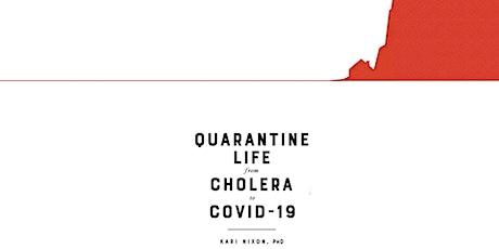 BOOK TALK: Quarantine Life from Cholera to COVID-19, by Kari Nixon, PhD tickets