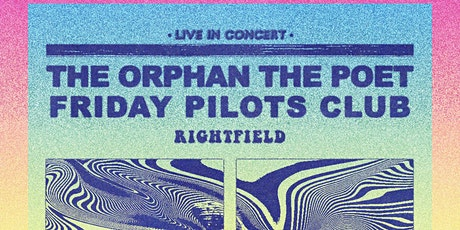 The Orphan The Poet & Friday Pilots Club w/ Rightfield tickets