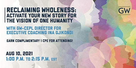 Reclaiming Wholeness: Activate A New Story for the Vision of One Humanity tickets