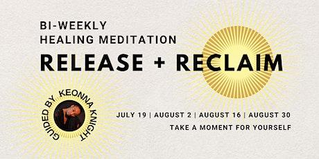 Release & Reclaim: Healing Meditation tickets
