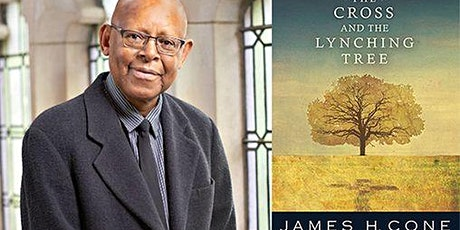 The Cross & The Lynching Tree /Dr. James Cones  Exploration of Christianity tickets