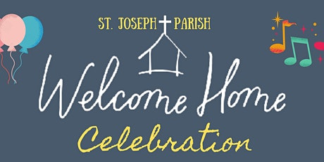 St. Joseph's  Welcome Home Celebration tickets