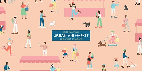 Urban Air Market | Hayes Valley Fall tickets