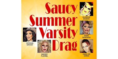 Saucy Summer Varsity Drag tickets