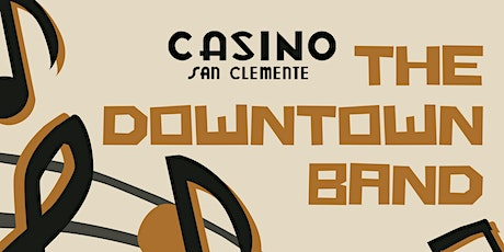 The Downtown Band at the Casino San Clemente tickets