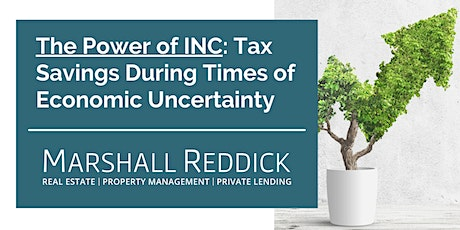 The Power of INC: Tax Savings During Times of Economic Uncertainty tickets