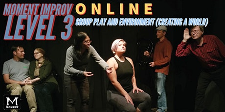 Moment Improv Level 3 ONLINE: Group Play and Environment (Creating a World) tickets