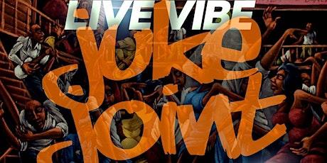 Live Vibe JUKE JOINT @ Da Legion tickets