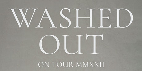 WASHED OUT + Brijean tickets