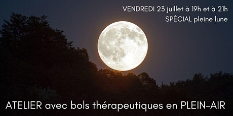 *SPÉCIAL pleine lune* ATELIER avec bols thérapeutiques en PLEIN-AIR billets