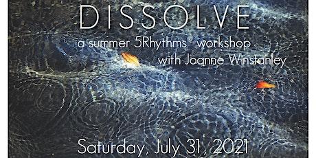 D I S S O L V E ~ a summer 5Rhythms® workshop with Joanne Winstanley tickets