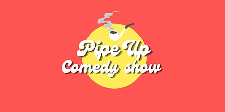 Pipe Up Comedy:  Stand-Up Show in Greenpoint [SATURDAY AUGUST 28] tickets