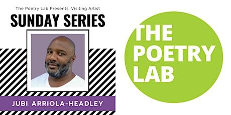 Sunday Series Poetry Workshop with Jubi-Arriola-Headley tickets