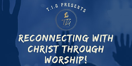 RECONNECTING WITH CHRIST THROUGH WORSHIP #2 tickets