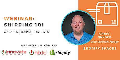 Shopify Webinar: Shipping 101 tickets