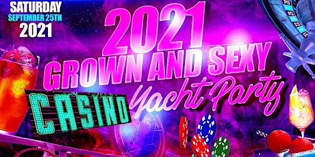 2021 Grown and Sexy Casino Yacht Party tickets