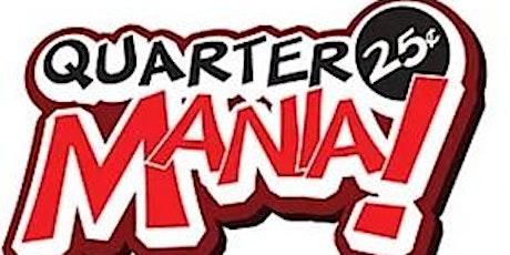Annual Quarter Mania! Quarter Auction tickets