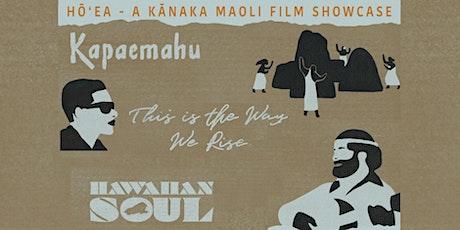 HŌʻEA - A Kanaka Maoli Film Showcase tickets