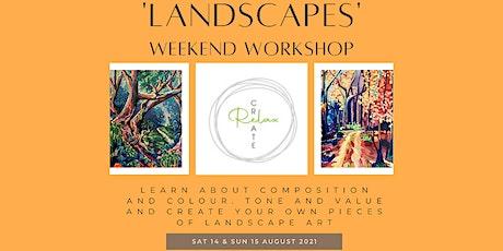 Create, Relax - Weekend Landscape Workshop tickets