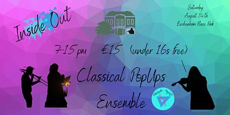 Inside Out - Shifts with the Classical PopUps Ensemble tickets