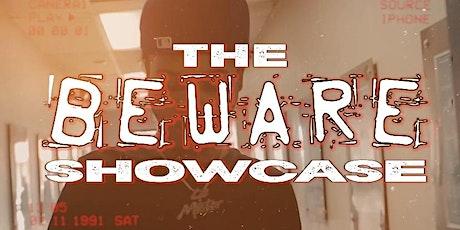 The Beware Showcase tickets