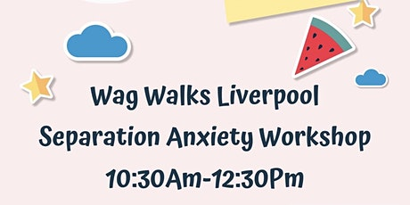 Dog Separation Anxiety Workshop at Wag Walks Liverpool tickets