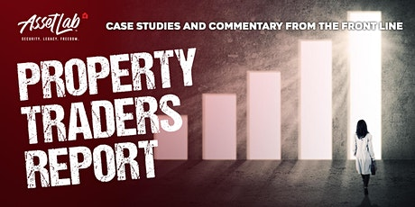 Property Traders Report LIVE ONLINE (Charity Fundraiser) tickets