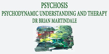 Psychosis: Psychodynamic Understanding and Therapy tickets