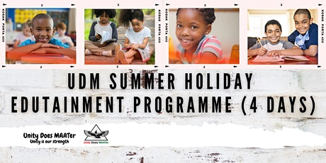 4 - Day UDM Summer Holiday Edutainment Programme tickets