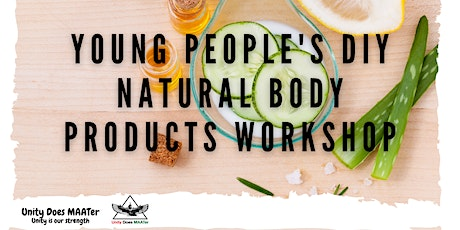 UDM Summer Events -  Young People's DIY Natural  Body Products  Workshop tickets