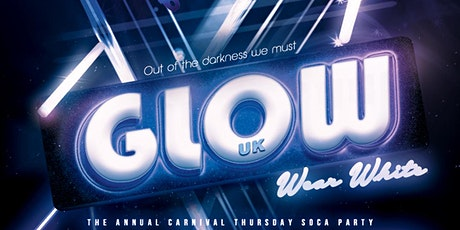 GLOW UK - Carnival Thursday tickets