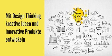 Mit Design Thinking innovative Produkte und kreative Ideen entwickeln Tickets