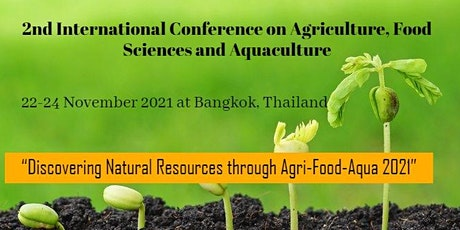 2nd International Conference on Agriculture, Food Sciences and Aquaculture tickets