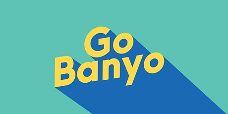 """""""How to GoBanyo"""" MeetUp Tickets"""