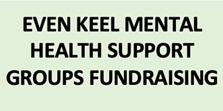 Supporting Even Keel Mental Health Support Groups tickets