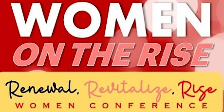 Women on the Rise Conference: Revitalize, Renewal, Rise tickets
